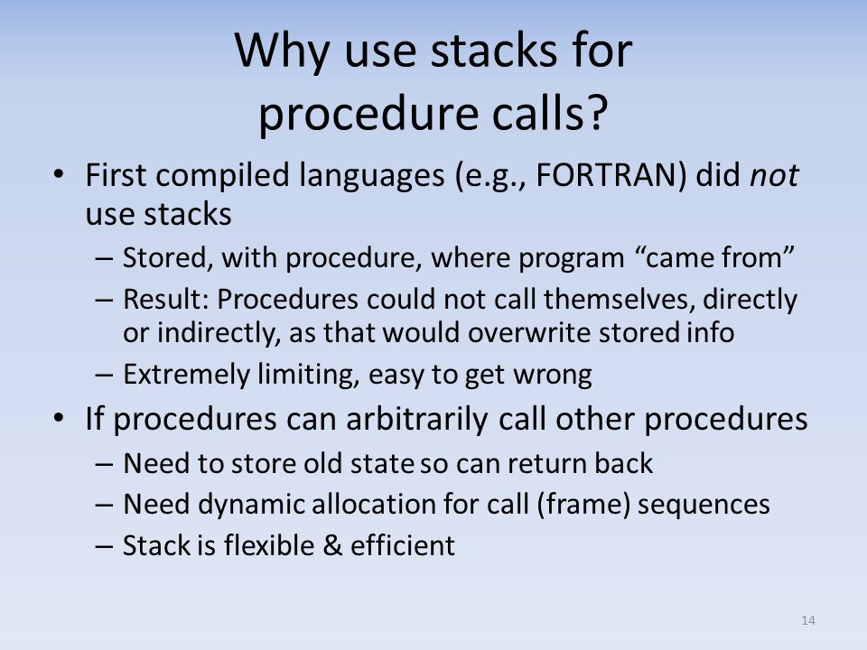 Why use stacks for procedure calls