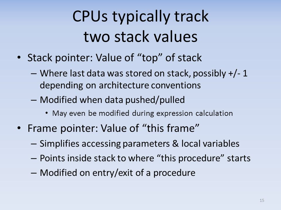 CPUs typically track two stack values