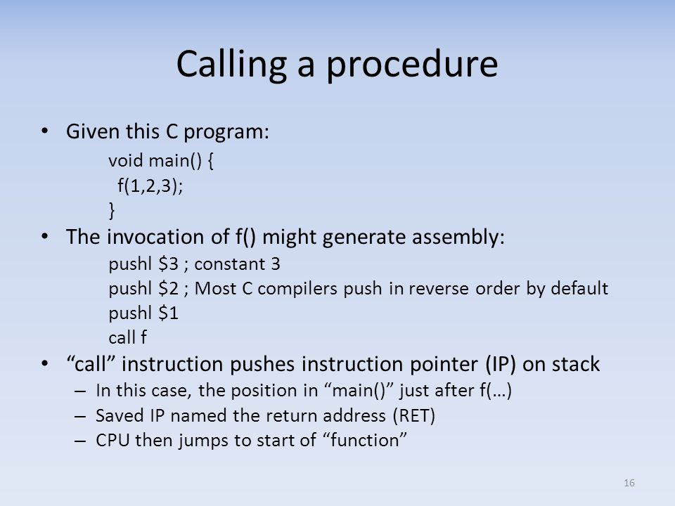 Calling a procedure Given this C program: void main() {