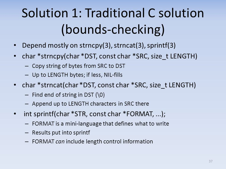 Solution 1: Traditional C solution (bounds-checking)