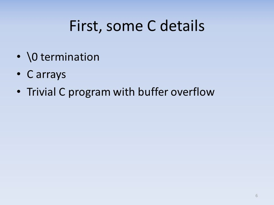 First, some C details \0 termination C arrays