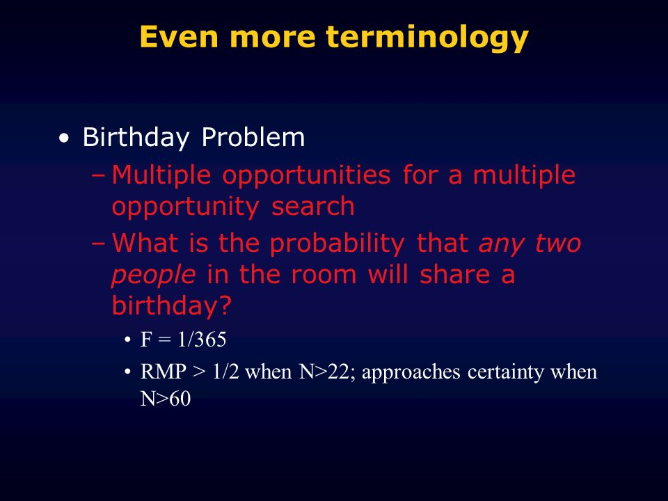 Even more terminology Birthday Problem