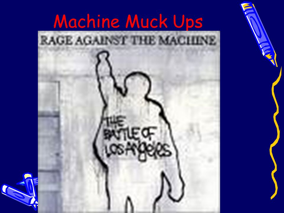 Machine Muck Ups