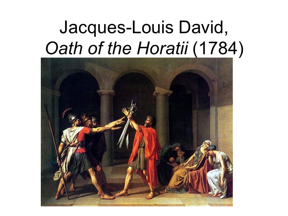 Jacques-Louis David, Oath of the Horatii (1784)