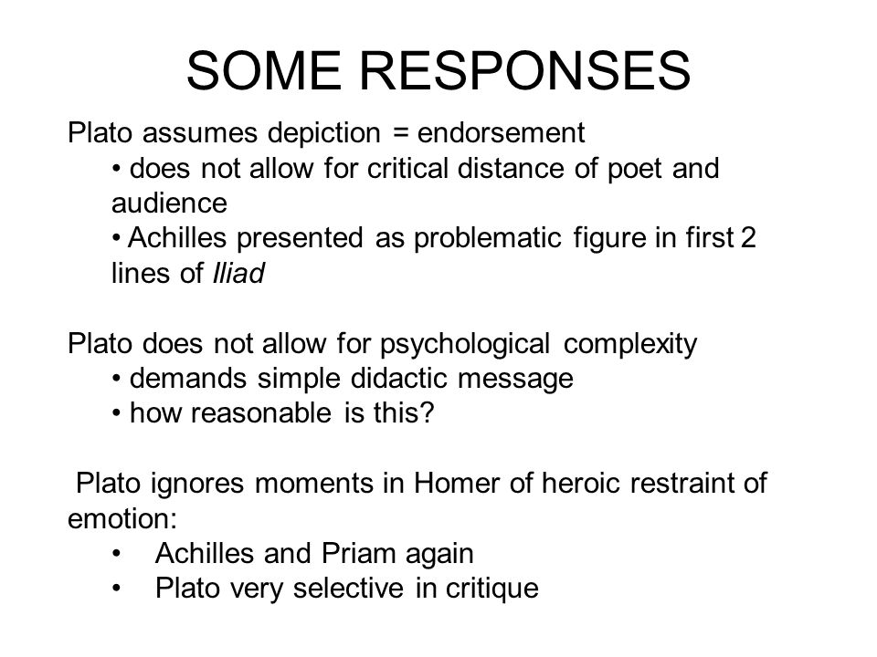SOME RESPONSES Plato assumes depiction = endorsement