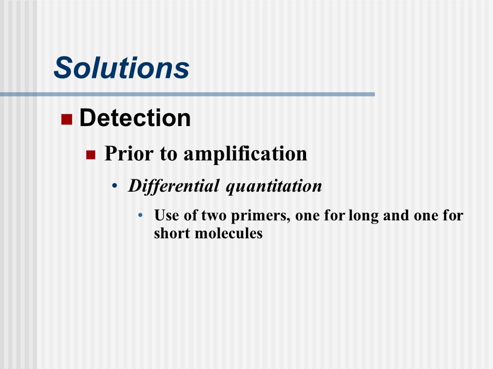 Solutions Detection Prior to amplification Differential quantitation
