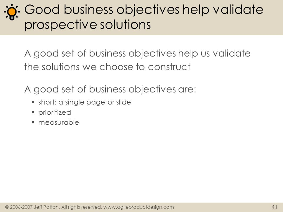 Good business objectives help validate prospective solutions