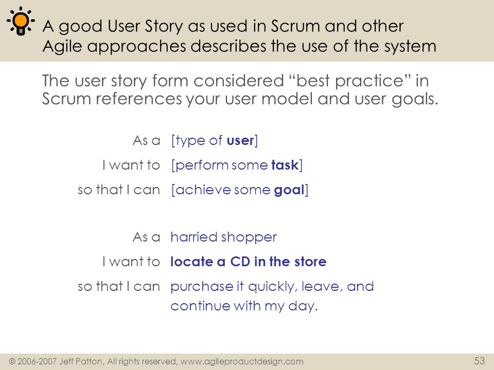 A good User Story as used in Scrum and other Agile approaches describes the use of the system
