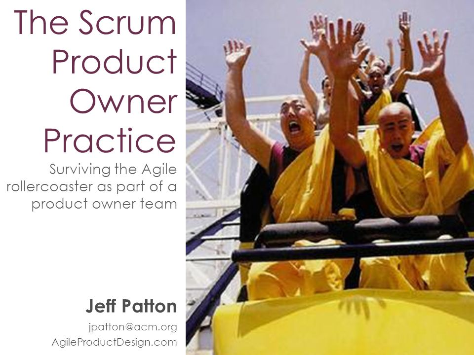 Jeff Patton jpatton@acm.org AgileProductDesign.com