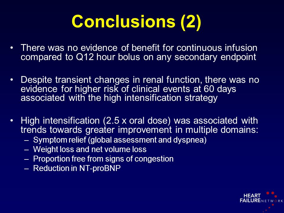 Conclusions (2) There was no evidence of benefit for continuous infusion compared to Q12 hour bolus on any secondary endpoint.