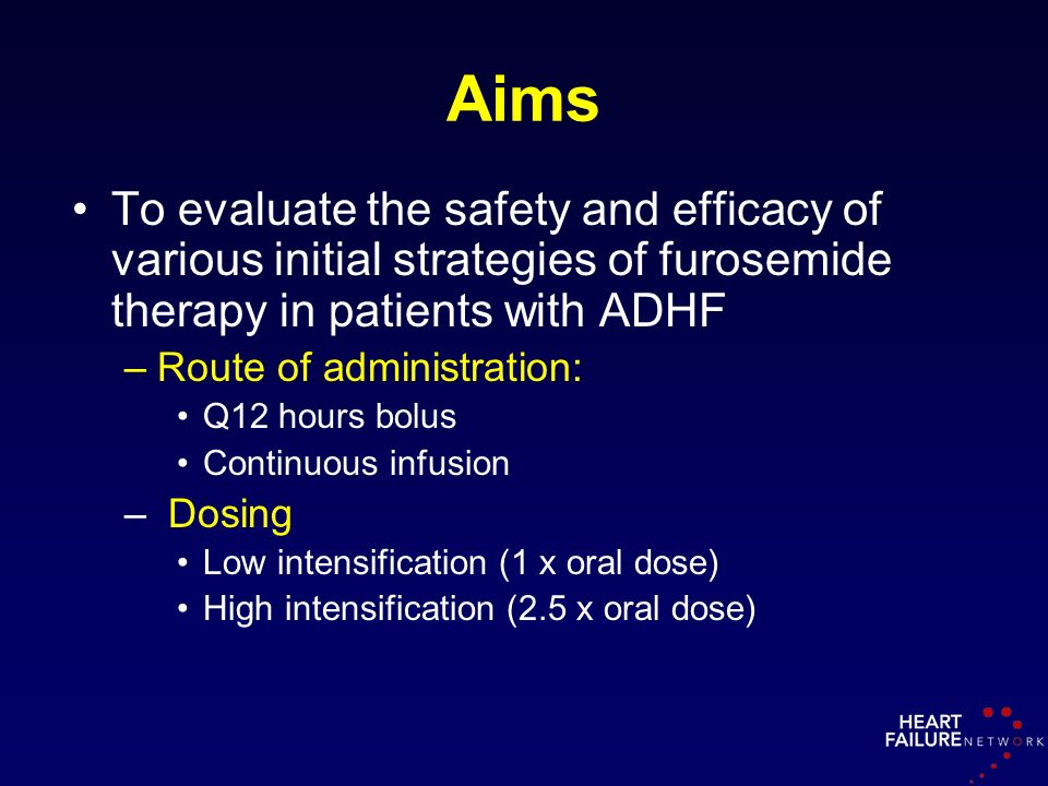 Aims To evaluate the safety and efficacy of various initial strategies of furosemide therapy in patients with ADHF.
