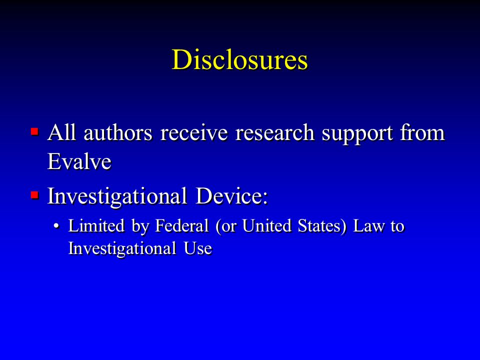 Disclosures All authors receive research support from Evalve
