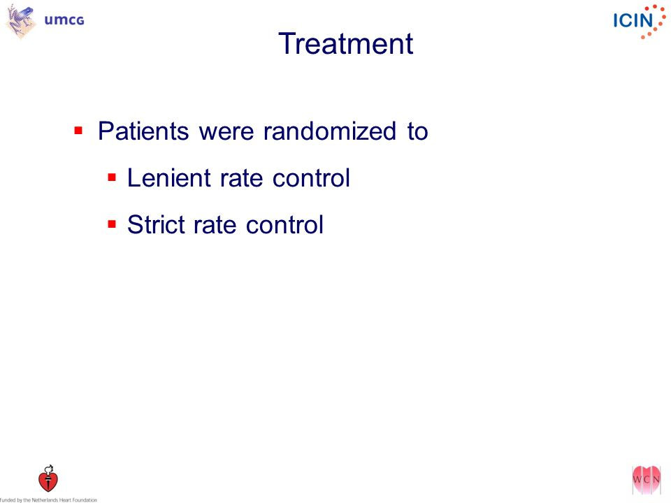 Treatment Patients were randomized to Lenient rate control