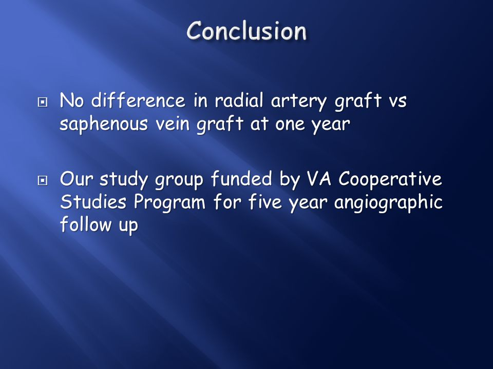 Conclusion No difference in radial artery graft vs saphenous vein graft at one year.