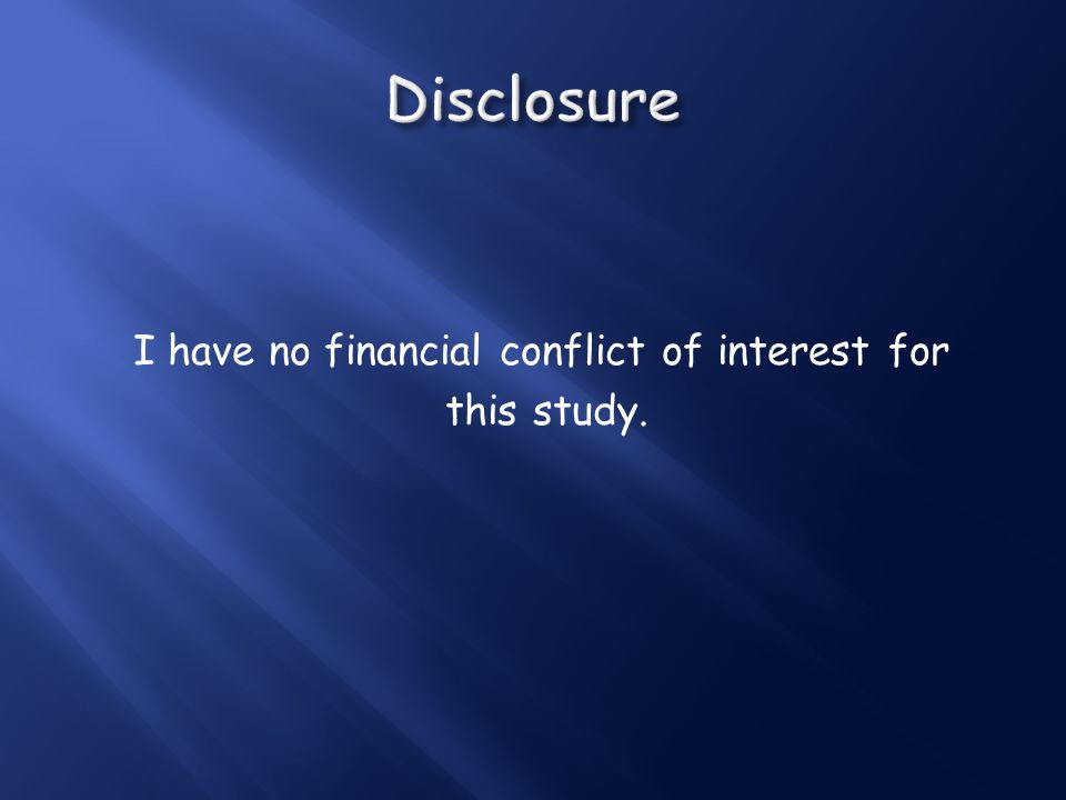 I have no financial conflict of interest for this study.