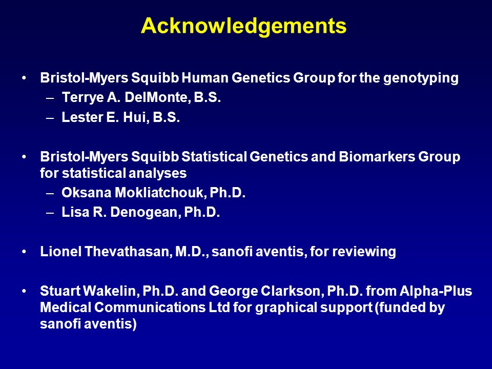 Acknowledgements Bristol-Myers Squibb Human Genetics Group for the genotyping. Terrye A. DelMonte, B.S.