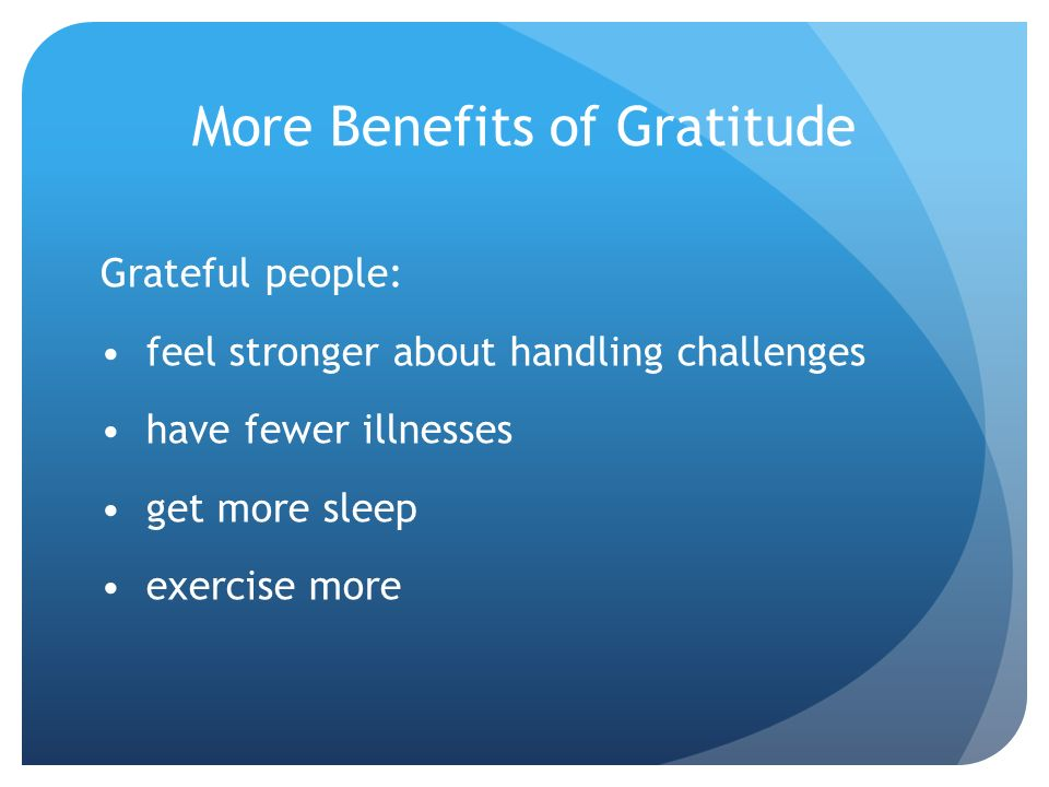More Benefits of Gratitude