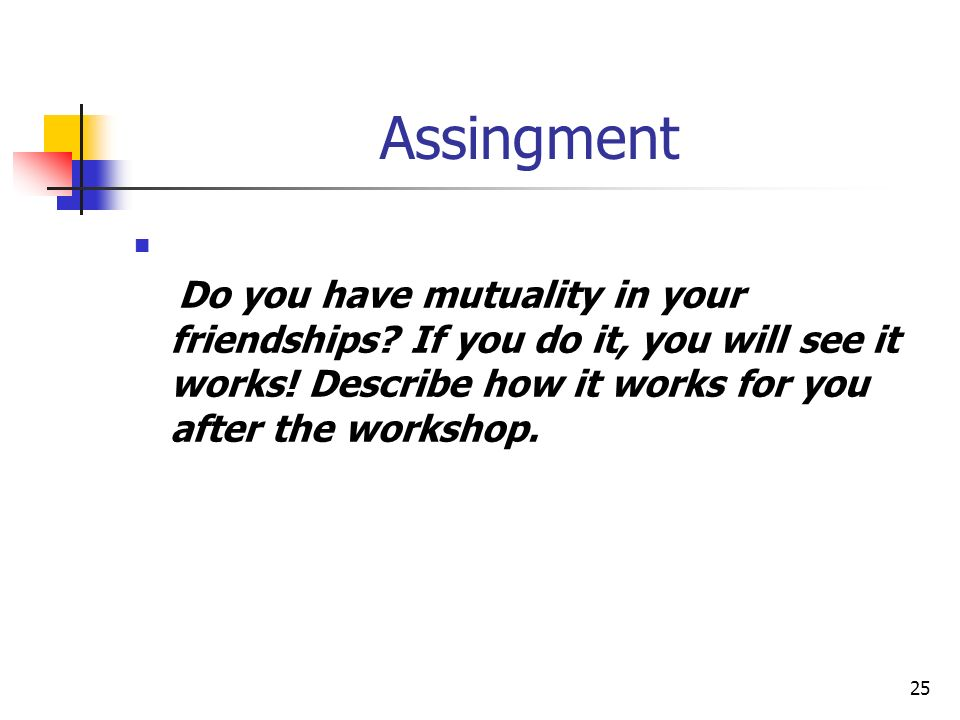 Assingment Do you have mutuality in your friendships.