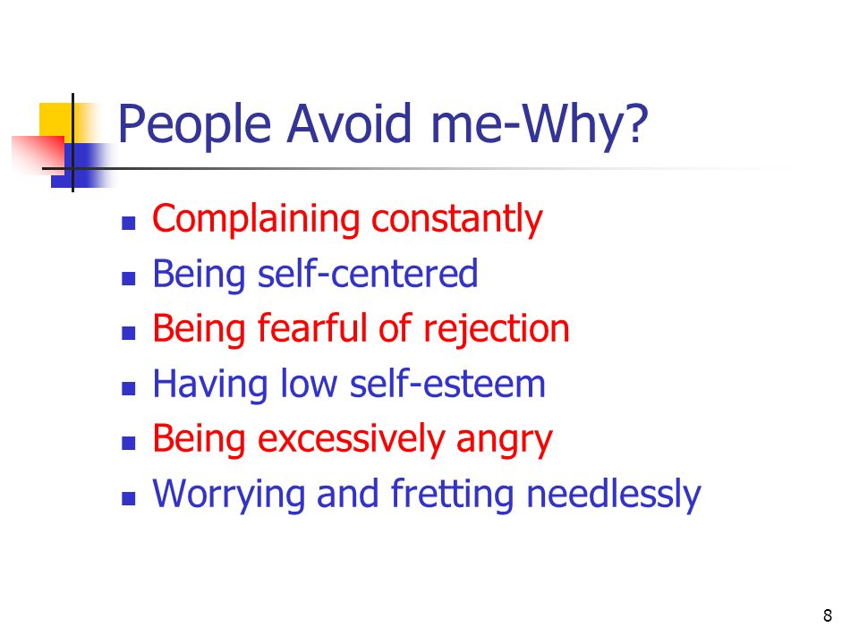People Avoid me-Why Complaining constantly Being self-centered