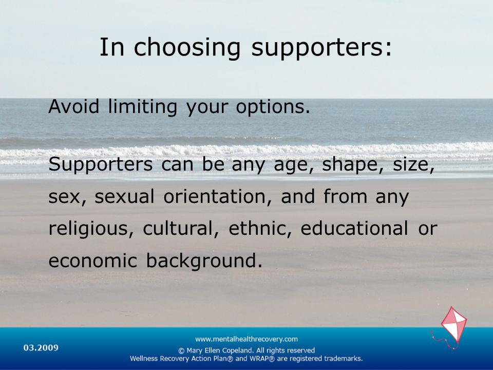 In choosing supporters:
