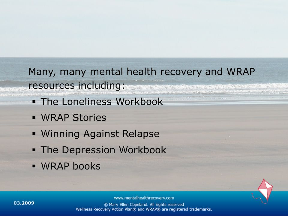 Many, many mental health recovery and WRAP resources including: