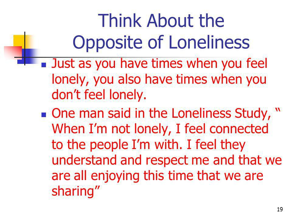 Think About the Opposite of Loneliness