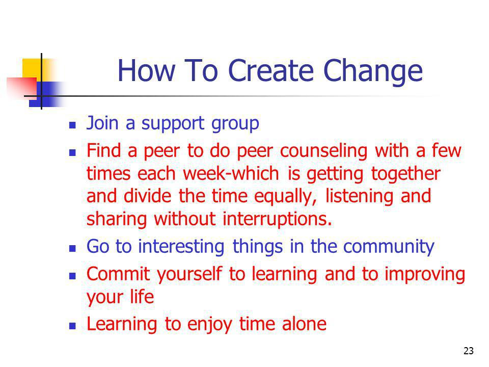 How To Create Change Join a support group