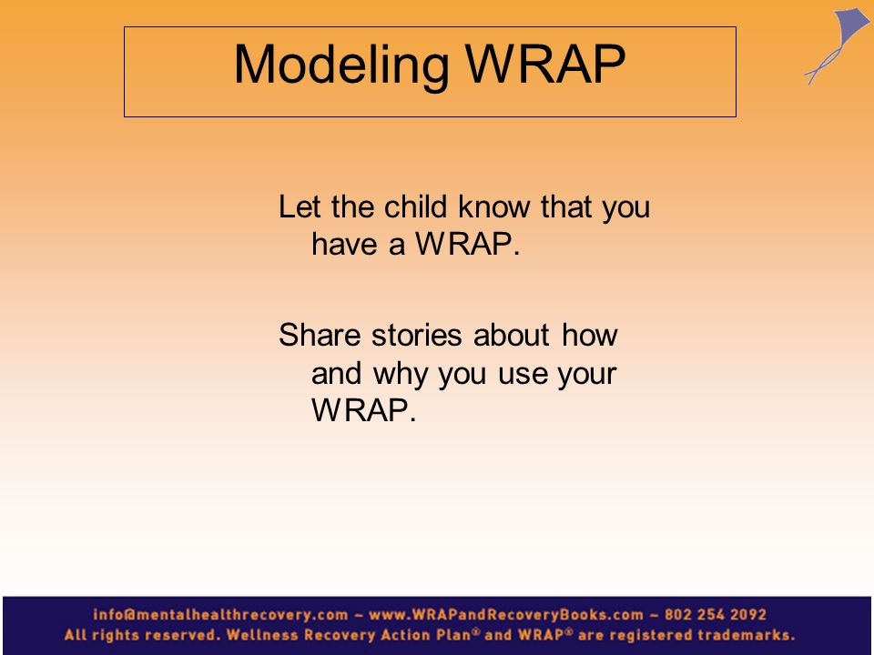 Modeling WRAP Let the child know that you have a WRAP.