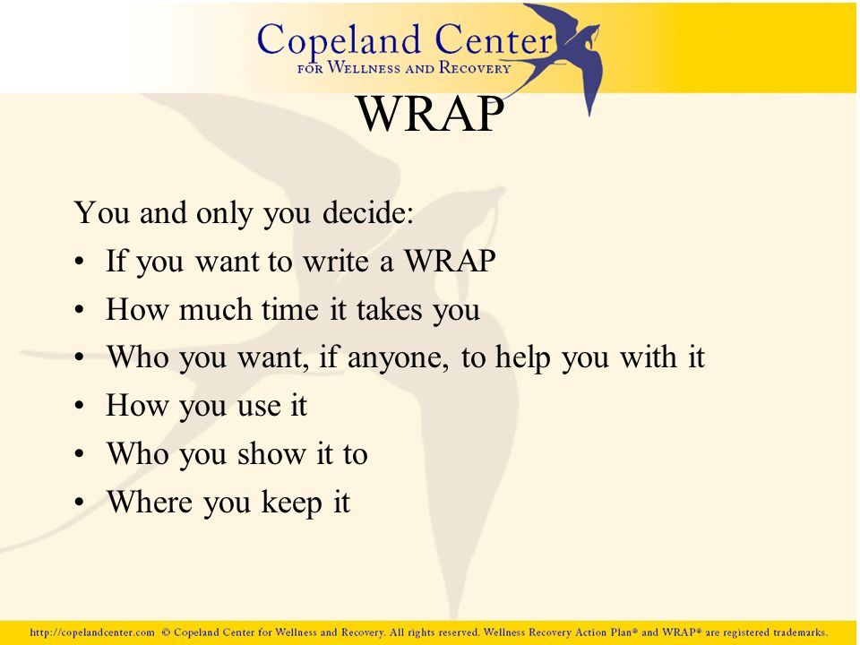 WRAP You and only you decide: If you want to write a WRAP