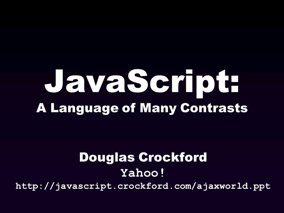 JavaScript: A Language of Many Contrasts