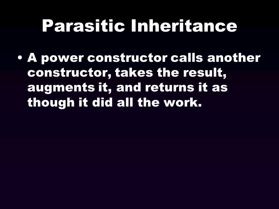 Parasitic Inheritance