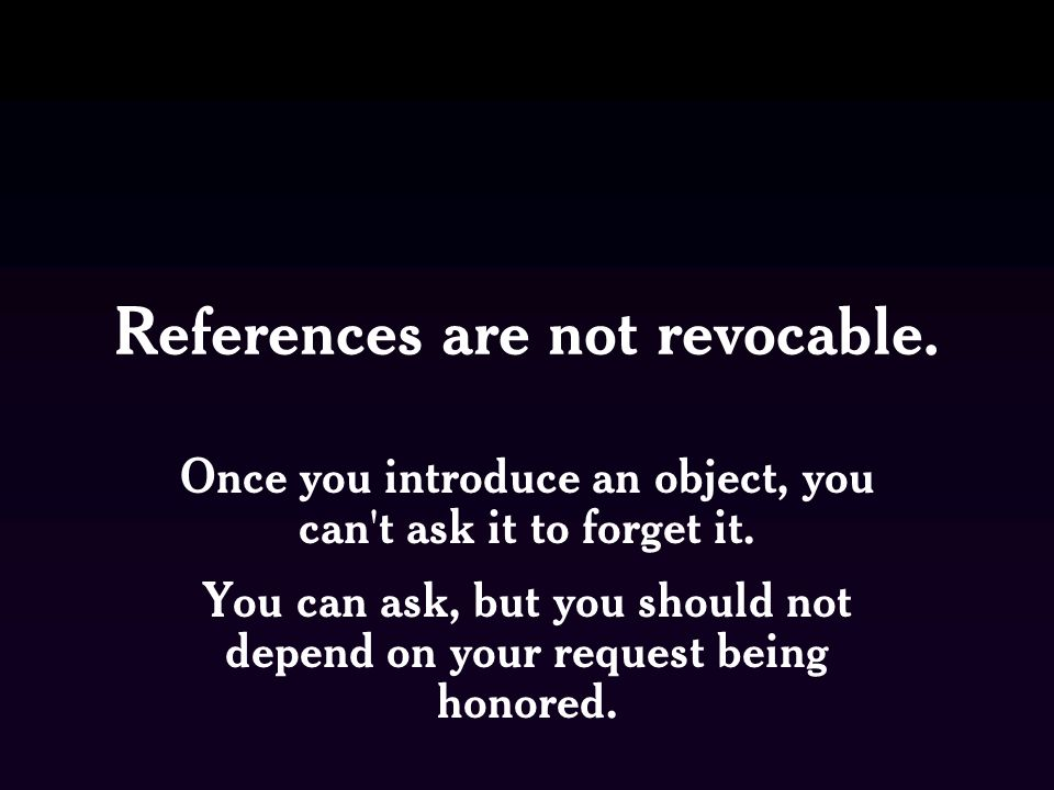 References are not revocable.