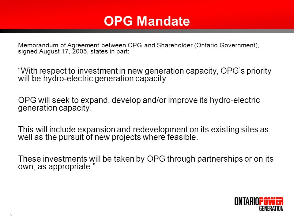 OPG Mandate Memorandum of Agreement between OPG and Shareholder (Ontario Government), signed August 17, 2005, states in part: