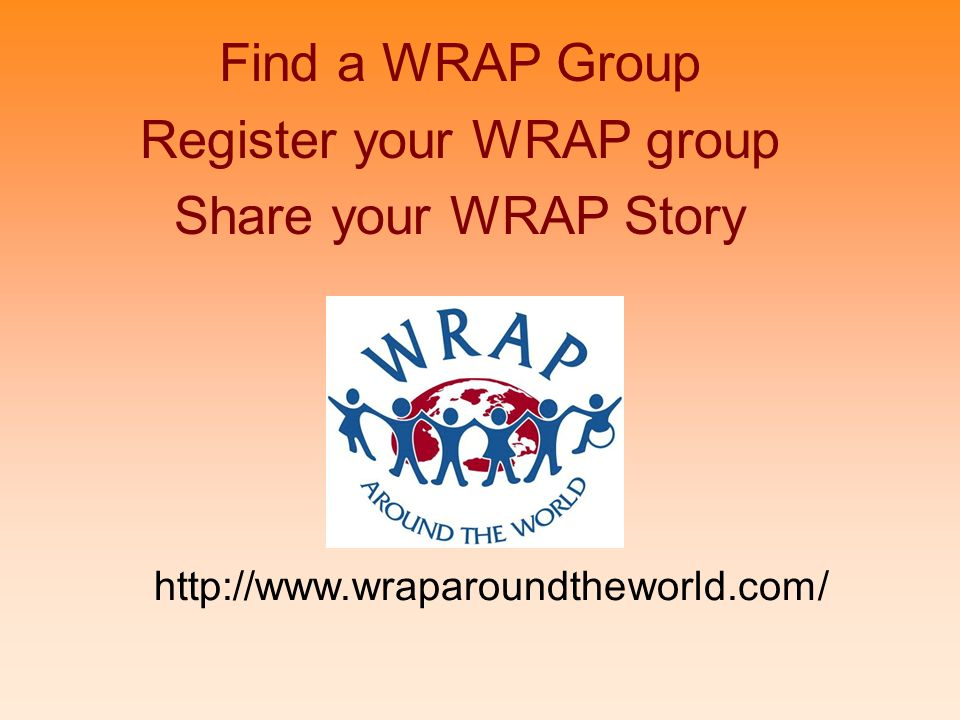 Find a WRAP Group Register your WRAP group Share your WRAP Story