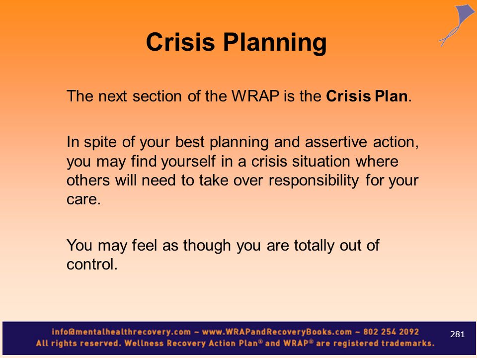 Crisis Planning The next section of the WRAP is the Crisis Plan.