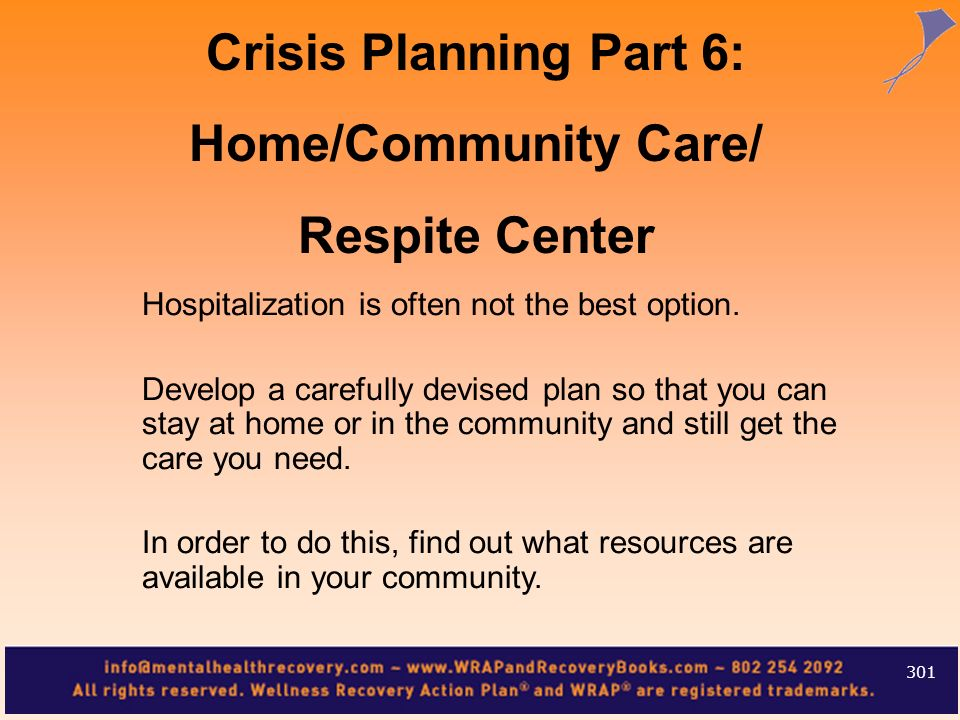 Crisis Planning Part 6: Home/Community Care/ Respite Center