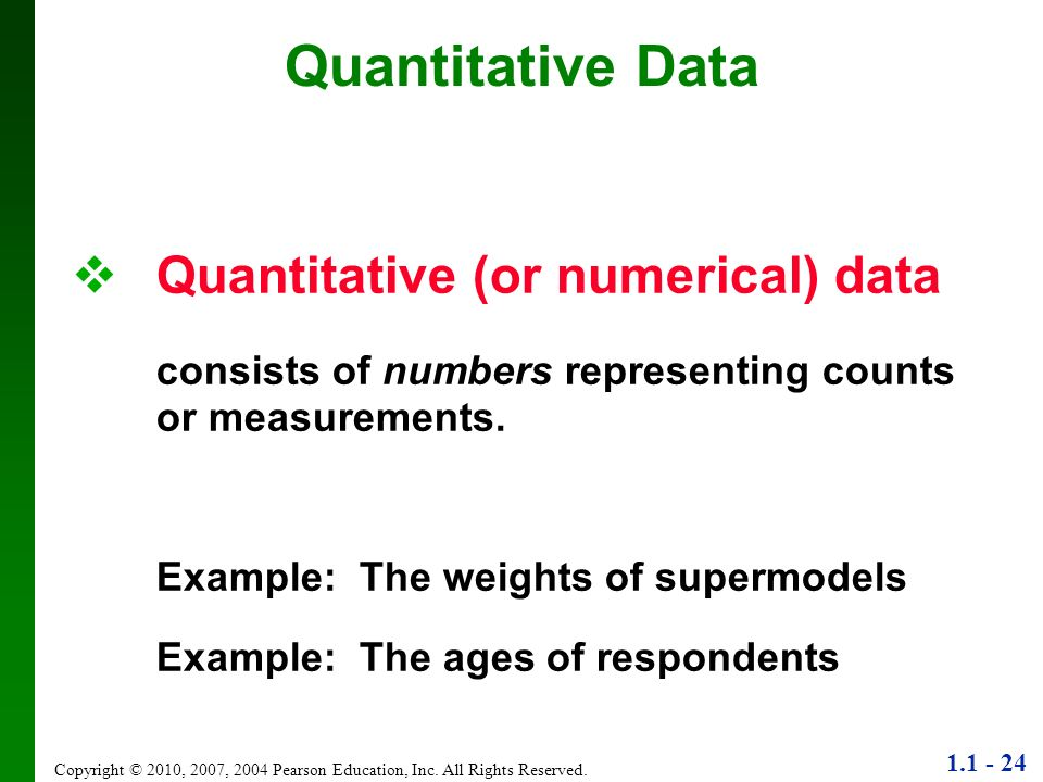 Quantitative Data Quantitative (or numerical) data