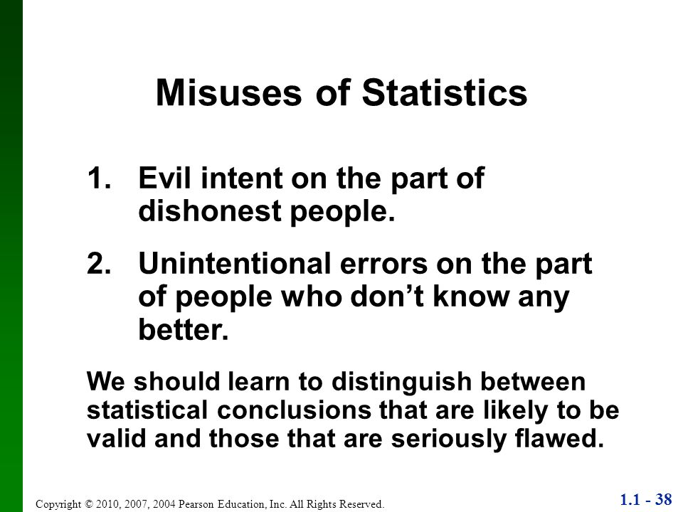 Misuses of Statistics 1. Evil intent on the part of dishonest people.