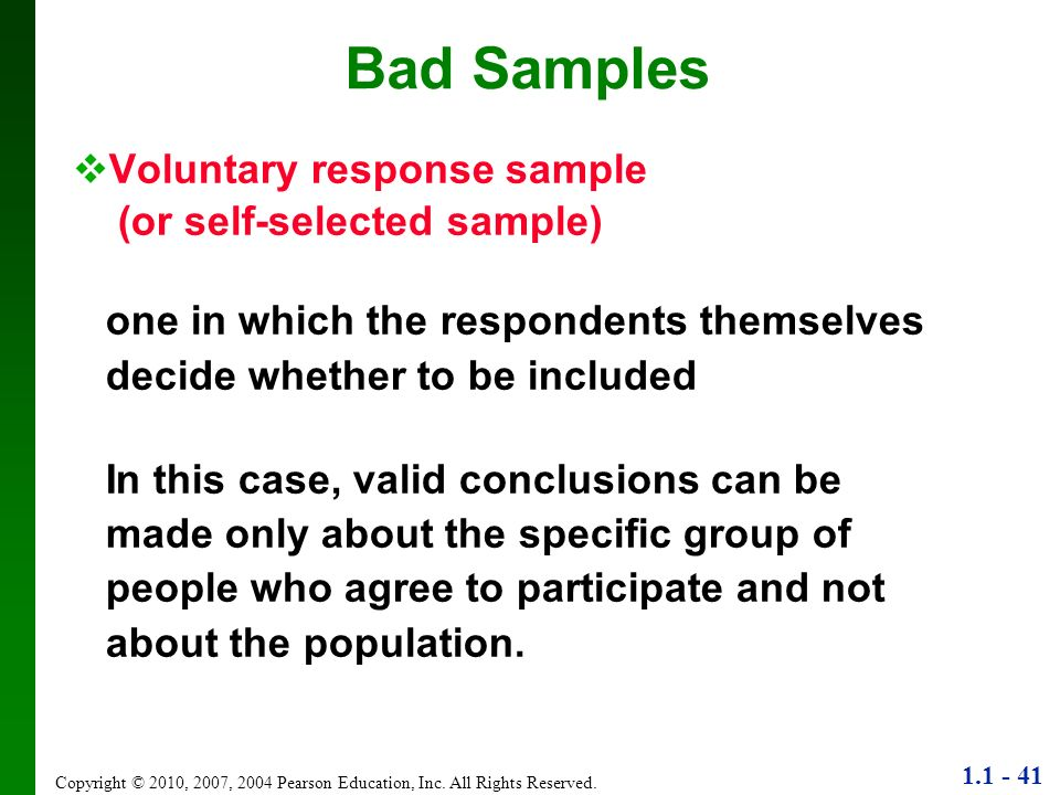 Bad Samples Voluntary response sample (or self-selected sample)