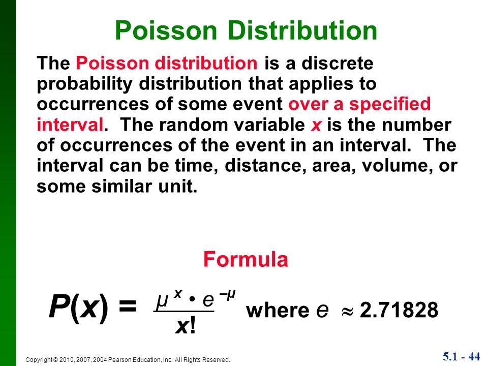 P(x) = where e  Poisson Distribution x! Formula µ x • e –µ