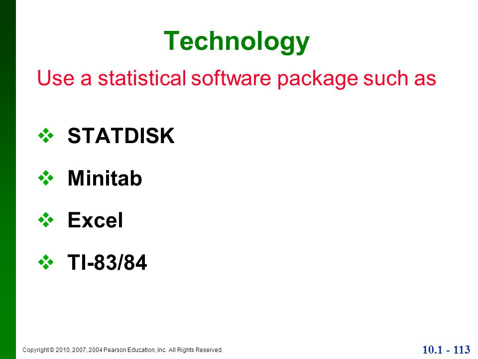 Technology Use a statistical software package such as