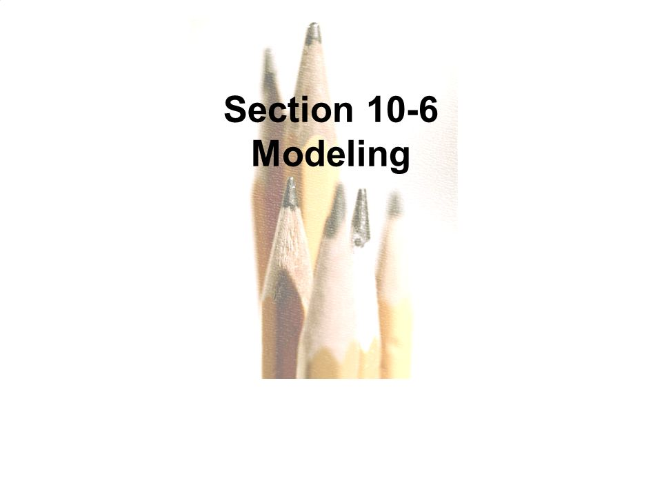 Section 10-6 Modeling