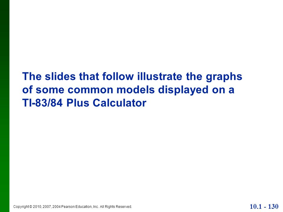 The slides that follow illustrate the graphs of some common models displayed on a TI-83/84 Plus Calculator