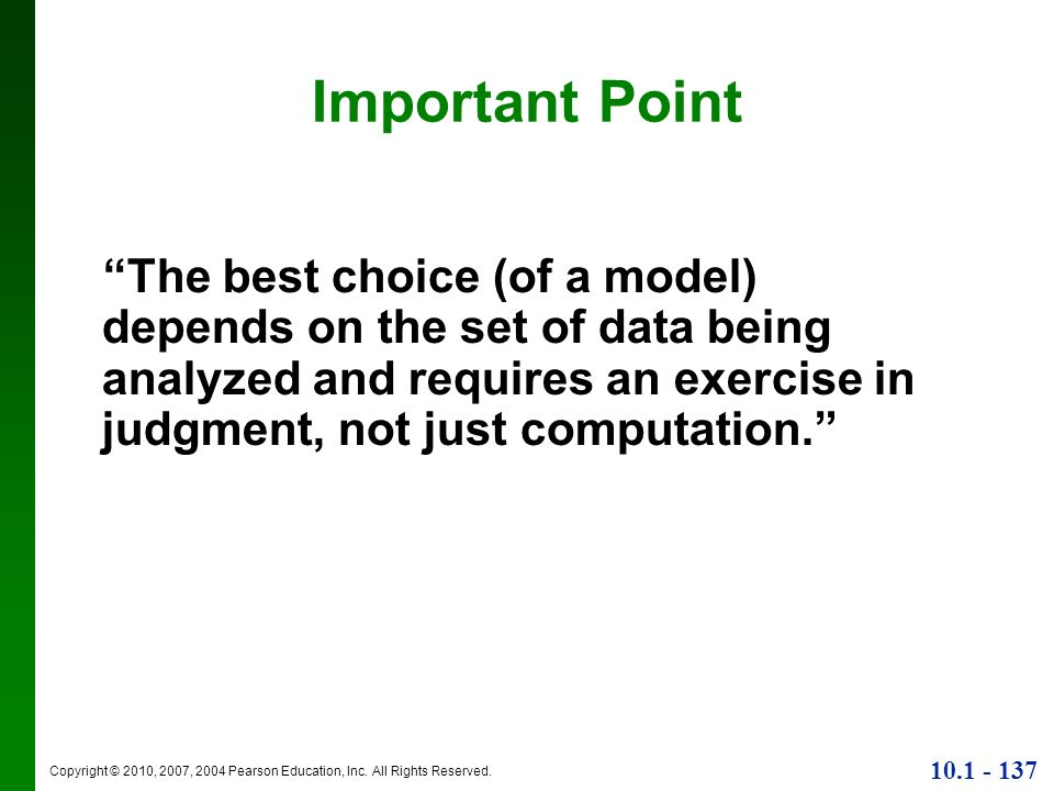 Important Point The best choice (of a model) depends on the set of data being analyzed and requires an exercise in judgment, not just computation.