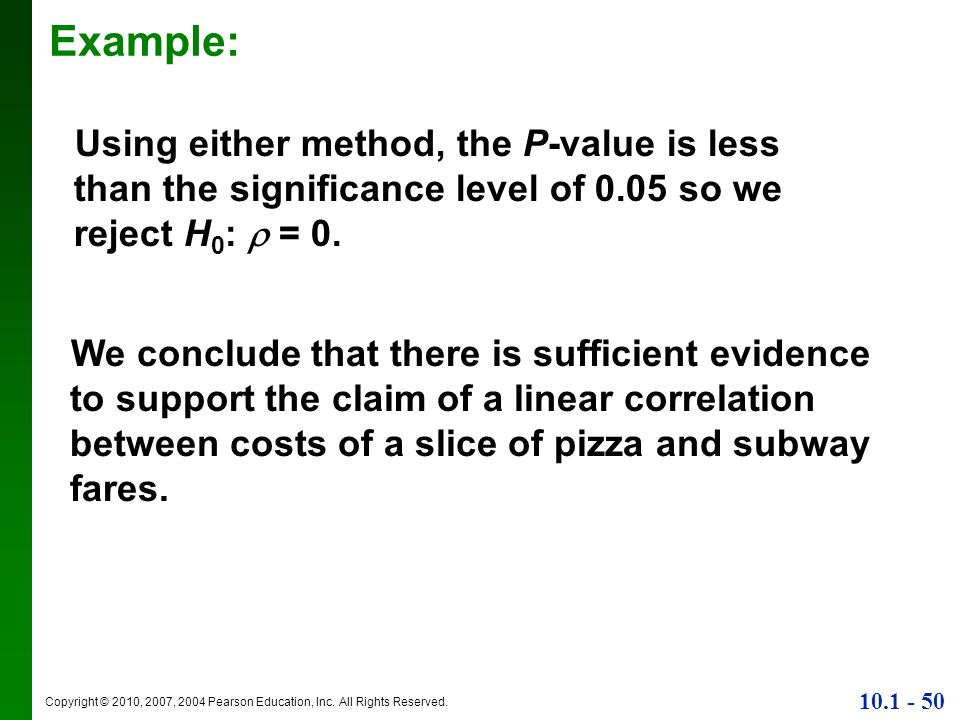 Example: Using either method, the P-value is less than the significance level of 0.05 so we reject H0:  = 0.