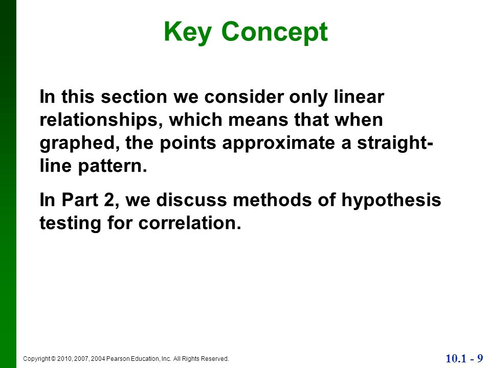 Key Concept In this section we consider only linear relationships, which means that when graphed, the points approximate a straight-line pattern.