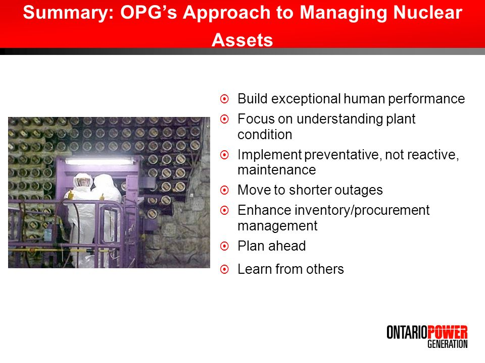 Summary: OPG's Approach to Managing Nuclear Assets