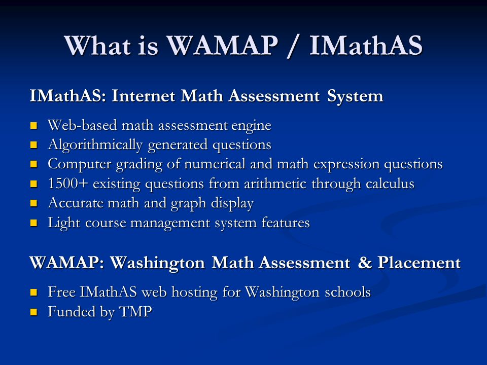 What is WAMAP / IMathAS IMathAS: Internet Math Assessment System