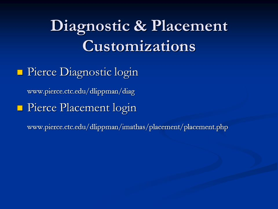 Diagnostic & Placement Customizations