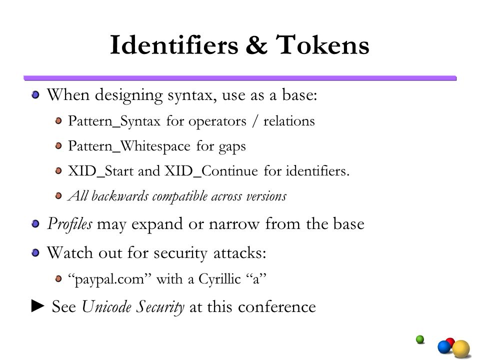 Identifiers & Tokens When designing syntax, use as a base: